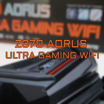 Z370 AORUS Ultra Gaming WIFI - Présentation + Concours